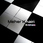 KHAIRI, Meher - Frames (Front Cover)
