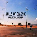 HALLS OF CLASSIC - Failure To Launch EP (Front Cover)