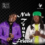 KHAGO/JAH VINCI - Nuh Trust Friend (Front Cover)