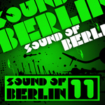 Sound Of Berlin 11 (The Finest Club Sounds Selection Of House Electro Minimal & Techno) (unmixed tracks)