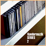 Kondormuzik Series 02