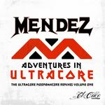 MENDEZ - Adventures In Ultracore Vol 1 (Front Cover)
