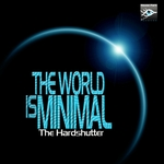 HARDSHUTTER, The - The World Is Minimal (Front Cover)