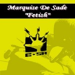 MARQUISE DE SADE - Fetish (Front Cover)