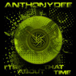 ANTHONYDEE - It's About That Time EP (Front Cover)