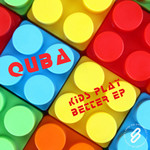 QUBA - Kids Play Better EP (Front Cover)