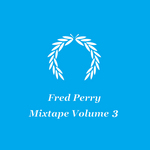 PERRY, Fred - Mixtape Volume 3 (Front Cover)