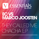 EC vs MARCO JOOSTEN - They Called Me Cha Cha EP (Front Cover)
