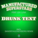 MANUFACTURED SUPERSTARS feat LEA LUNA - Drunk Text (Front Cover)