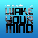 COSMIC GATE/VARIOUS - Wake Your Mind (Front Cover)