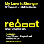 SF EXPRESS vs MIDNITE SLEAZE - My Love Is Stronger ReBoot (Front Cover)