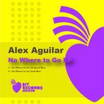 AGUILAR, Alex - No Where To Go EP (Front Cover)