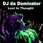 DJ DA DOMINATOR - Lost In Thought (Front Cover)