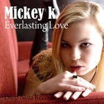 MICKEY K - Everlasting Love (Front Cover)