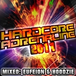 Hardcore Adrenaline 2011 (mixed by Eufeion & Hoodzie) (unmixed tracks)