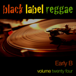 EARLY B - Black Label Reggae - Early B Vol 24 (Front Cover)