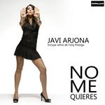 ARJONA, Javi - No Me Quieres (Front Cover)