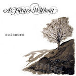 VARIOUS - A Future Without: Scissors (Front Cover)