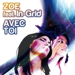 ZOE feat IN-GRID - Avec Toi (Front Cover)