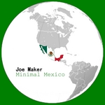 MAKER, Joe - Minimal Mexico (Front Cover)