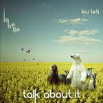 TETI, Lou - Talk About It EP (Front Cover)