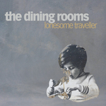 DINING ROOMS, The - Lonesome Traveller (Front Cover)