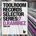Toolroom Records Selector Series: 7 D Ramirez (unmixed tracks)
