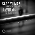 YILMAZ, Sarp - I Want You To Remember (Front Cover)