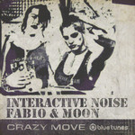 INTERACTIVE NOISE/DJ FABIO/MOON - Crazy Move (Front Cover)