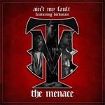 MENACE, The feat BIRDMAN - Ain't My Fault (Front Cover)