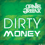 DANIEL GREENX - Dirty Money EP (Front Cover)