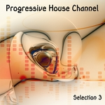 VARIOUS - Progressive House Channel Vol 3 (Front Cover)