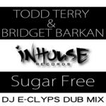 TERRY, Todd/BRIDGET BARKAN - Suga Free (DJ E-Clyps dub) (Front Cover)
