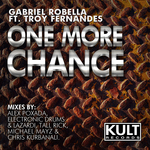 ROBELLA, Gabriel/TROY FERNANDES - KULT Records Presents: One More Chance (Front Cover)