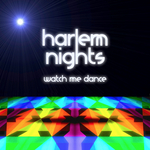 HARLEM NIGHTS - Watch Me Dance (Front Cover)