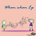 Wham Wham EP