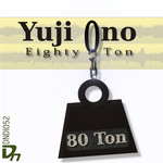 Yuji Ono - Eighty Ton EP