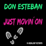 ESTEBAN, Don - Just Movin' On (Front Cover)