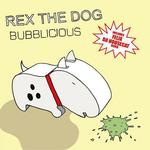 REX THE DOG - Bubblicious (Front Cover)