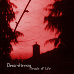 ELECTROKINESIA - Miracle Of Life (Front Cover)
