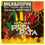 MILK & SUGAR feat MIRIAM MAKEBA/JUNGLE BROTHERS - Hi A Ma (Pata Pata) (Front Cover)