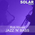 HAYES, Rob - Jazz 'N' Bass (Front Cover)