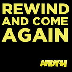 ANDY H - Rewind And Come Again (Front Cover)
