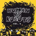 Human Vs Robots Vol 4