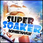 Super Soaker (Hard Dance mixes)