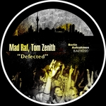 MAD RAF/TOM ZENITH - Defected (Front Cover)