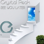 CRYSTAL PEAK - See You Later (Front Cover)