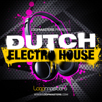 LOOPMASTERS - Dutch Electro House (Sample Pack WAV/APPLE) (Front Cover)