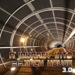 A Journey Into Tech House 3 0