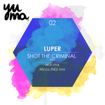 LUPER - Shot The Criminal EP (Front Cover)